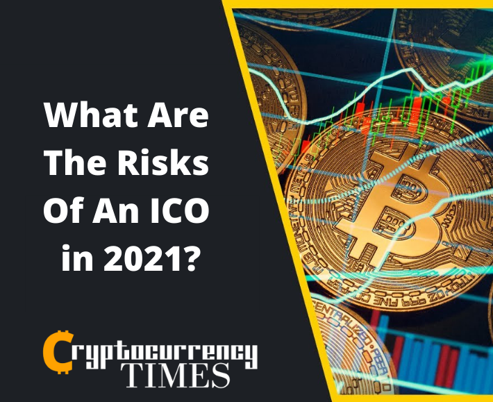 what are the risks of an ico 2021