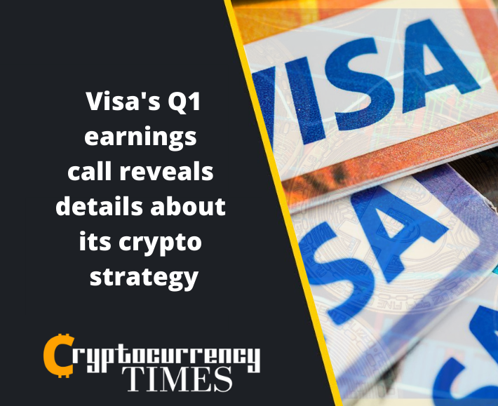 Visa's Q1 earnings call reveals details about its crypto strategy