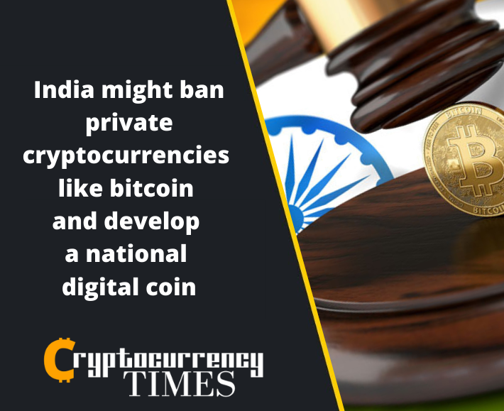 India might ban private cryptocurrencies like bitcoin and develop a national digital coin