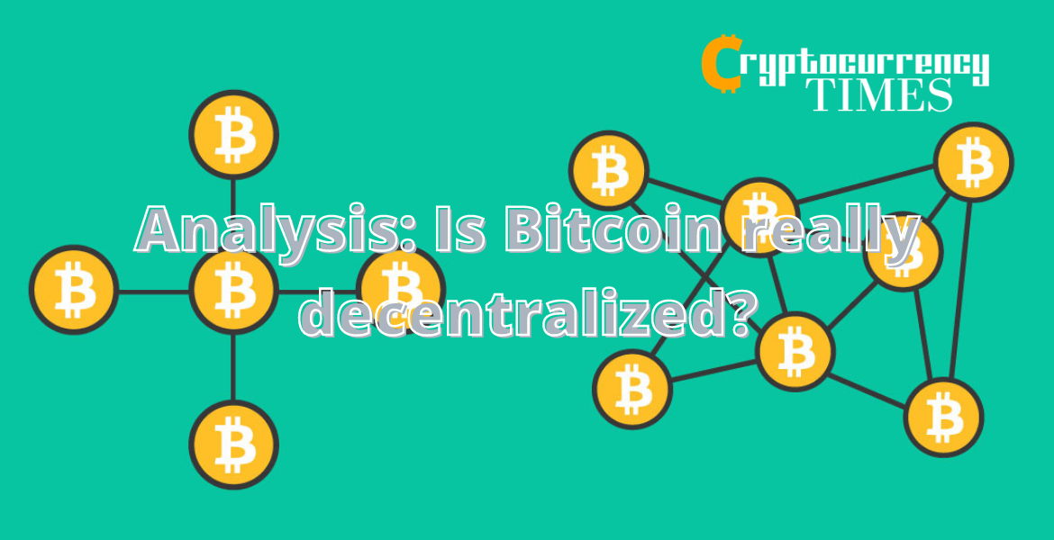 Analysis: Is Bitcoin really decentralized?
