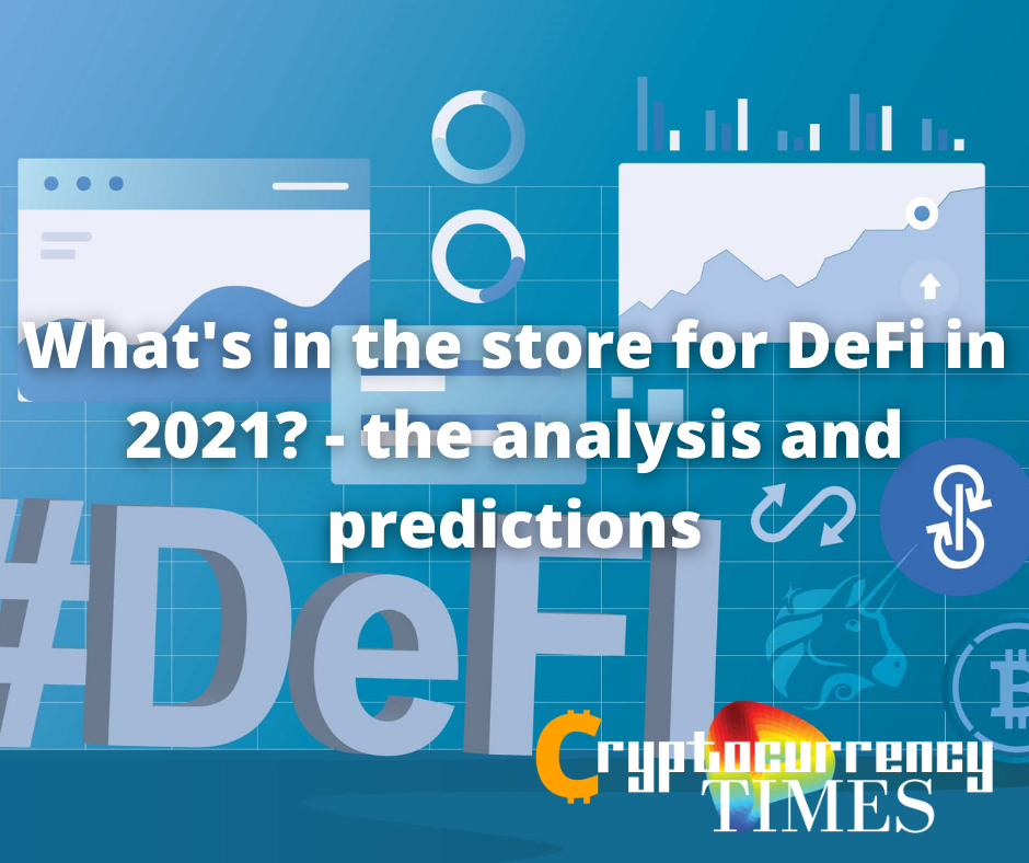 What's in the store for DeFi in 2021? - the analysis and predictions