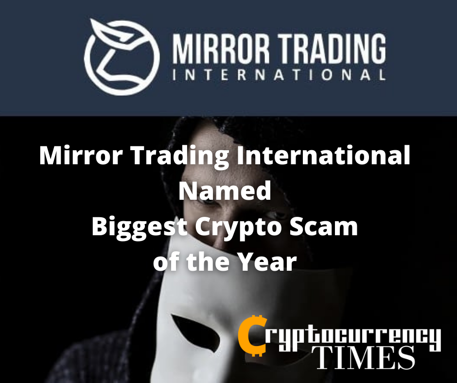 Mirror Trading International Named Biggest Crypto Scam of the Year After Raking in $589 Million