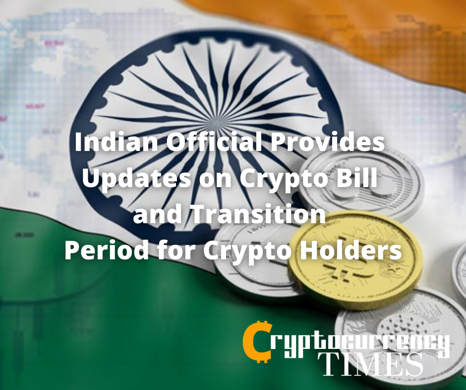 Indian Official Provides Updates on Crypto Bill and Transition Period for Crypto Holders: Report