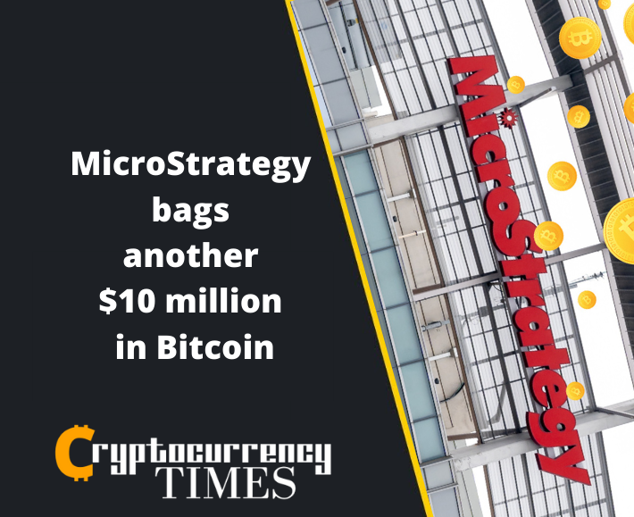 MicroStrategy bags another $10 million in Bitcoin