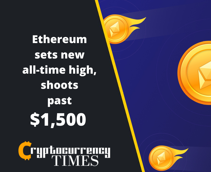 Ethereum sets new all-time high, shoots past $1,500