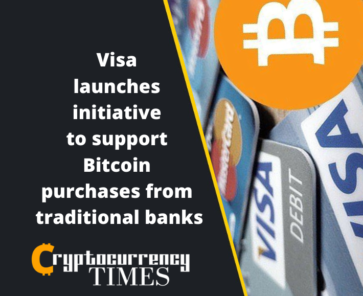 Visa launches initiative to support Bitcoin purchases from traditional banks