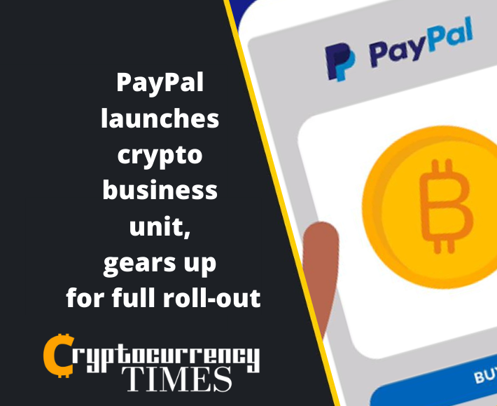 PayPal launches crypto business unit, gears up for full roll-out