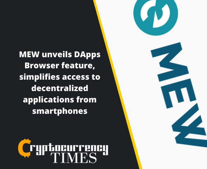 MEW unveils DApps Browser feature, simplifies access to decentralized applications from smartphones